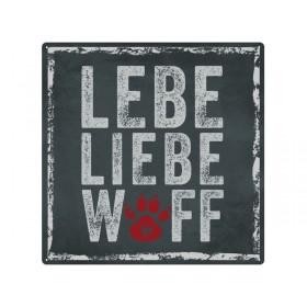 """Metallschild """"Lebe - Liebe - Wuff"""""""